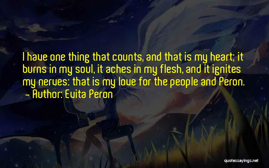 Soul Aches Quotes By Evita Peron