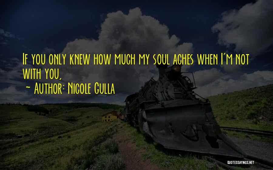 Soul Aches Quotes By Nicole Gulla