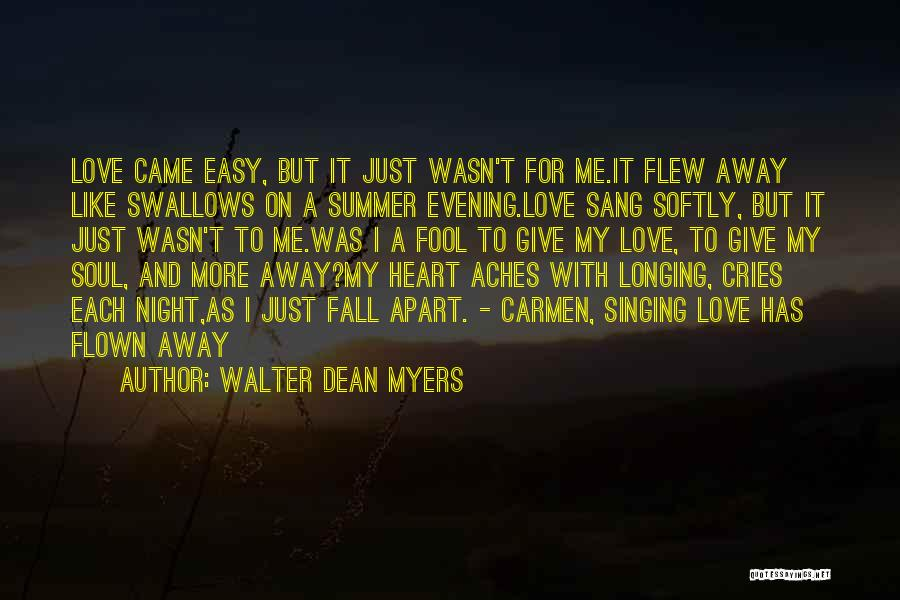 Soul Aches Quotes By Walter Dean Myers