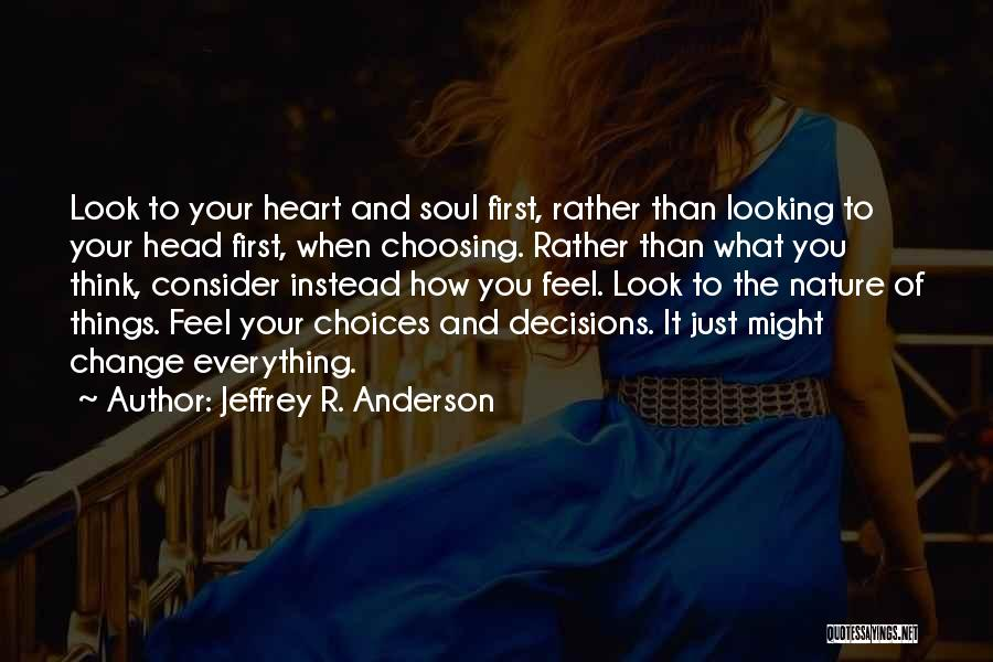 Soul And Nature Quotes By Jeffrey R. Anderson