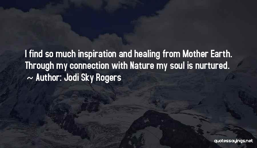 Soul And Nature Quotes By Jodi Sky Rogers