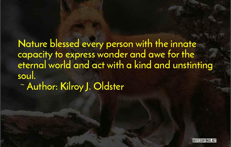 Soul And Nature Quotes By Kilroy J. Oldster
