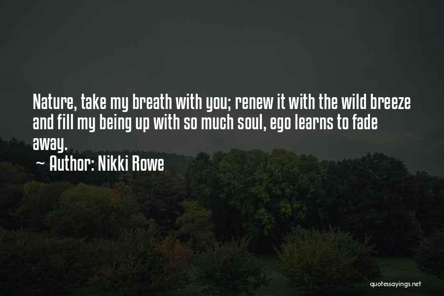 Soul And Nature Quotes By Nikki Rowe