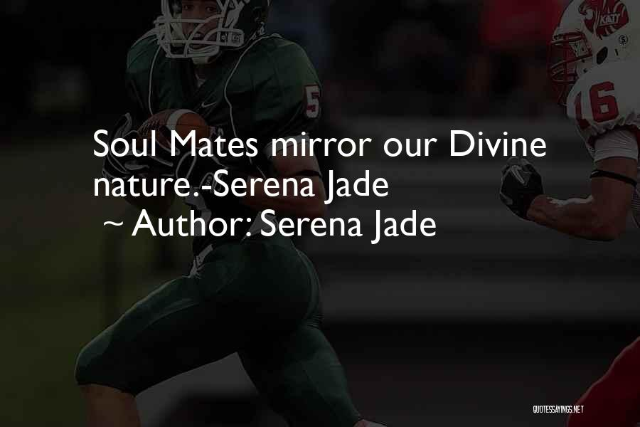 Soul And Nature Quotes By Serena Jade