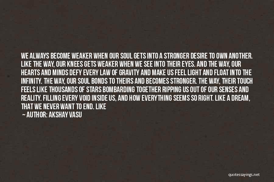Soul Filling Quotes By Akshay Vasu