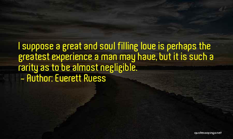 Soul Filling Quotes By Everett Ruess