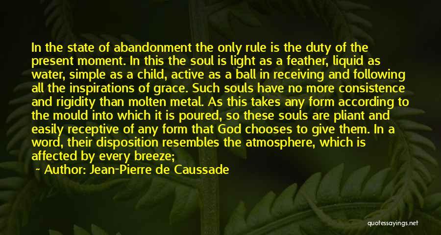Soul Filling Quotes By Jean-Pierre De Caussade