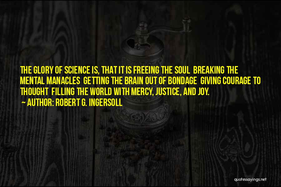 Soul Filling Quotes By Robert G. Ingersoll