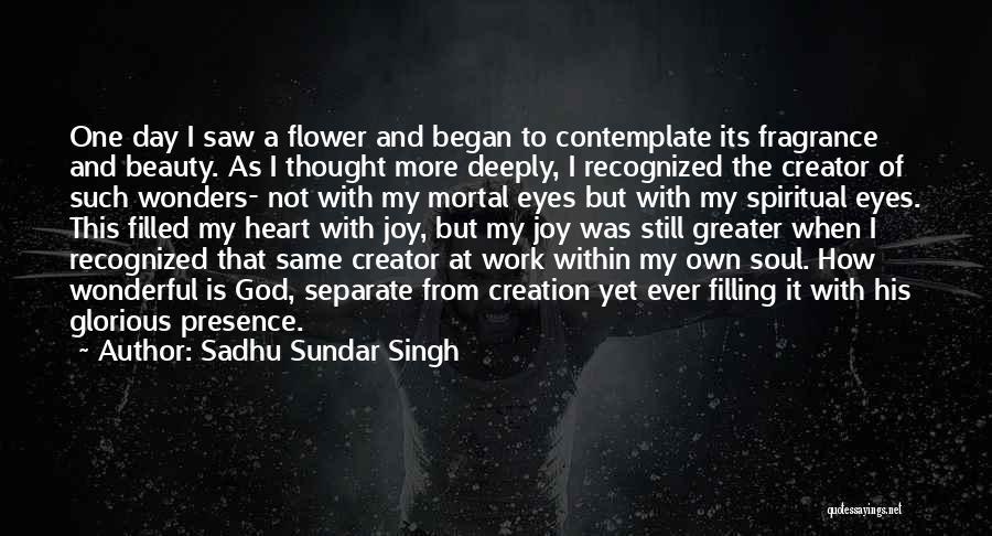 Soul Filling Quotes By Sadhu Sundar Singh