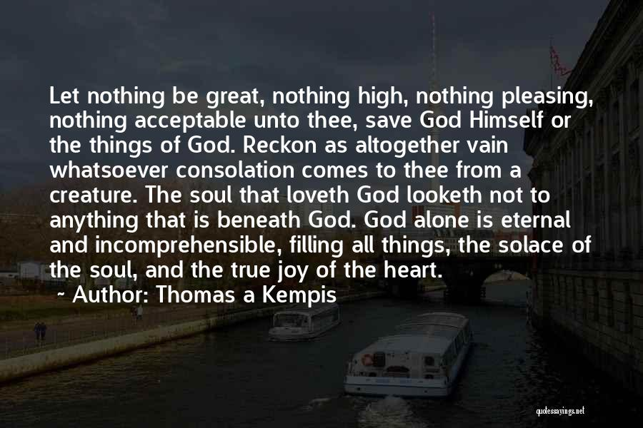Soul Filling Quotes By Thomas A Kempis
