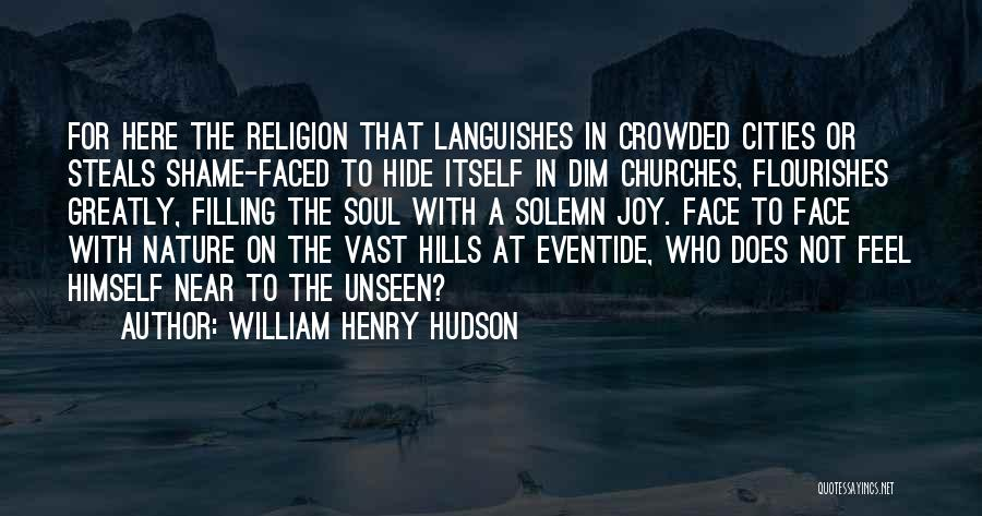 Soul Filling Quotes By William Henry Hudson