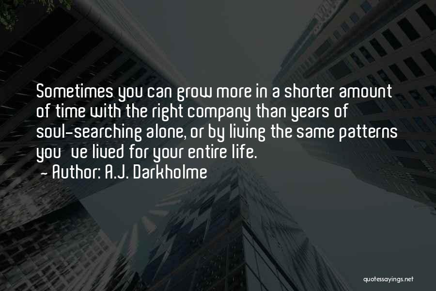 Soul Searching Quotes By A.J. Darkholme