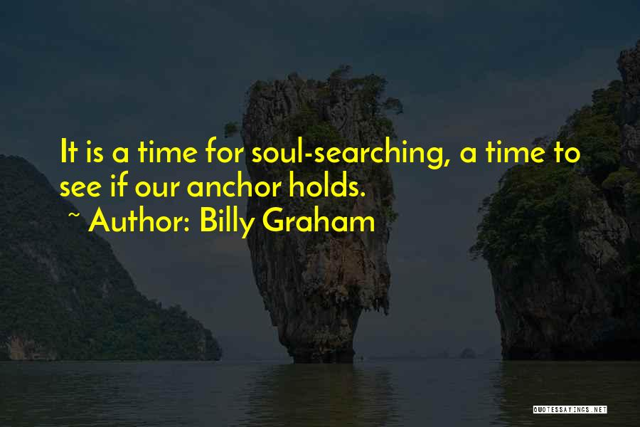 Soul Searching Quotes By Billy Graham