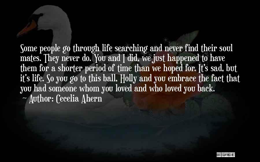 Soul Searching Quotes By Cecelia Ahern