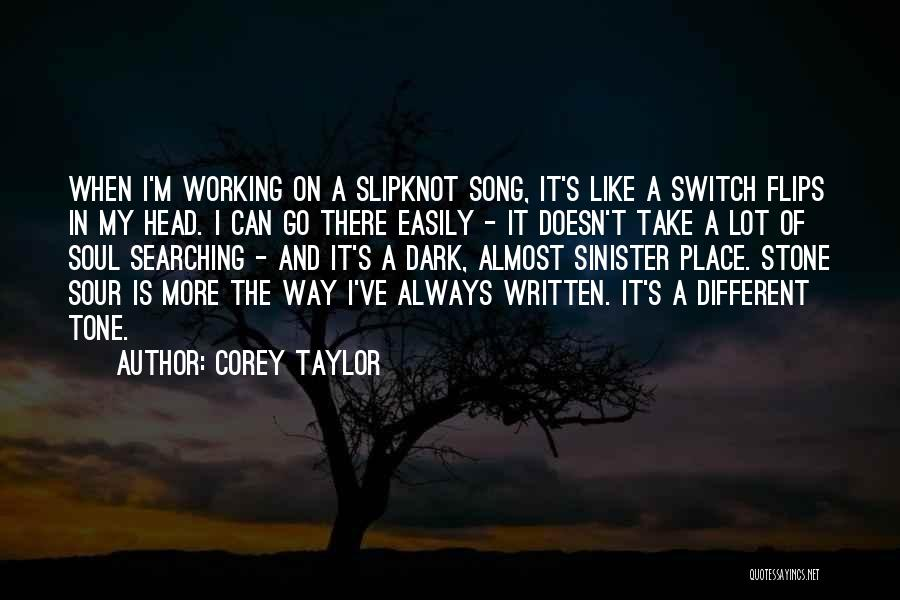Soul Searching Quotes By Corey Taylor