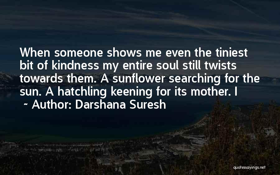 Soul Searching Quotes By Darshana Suresh