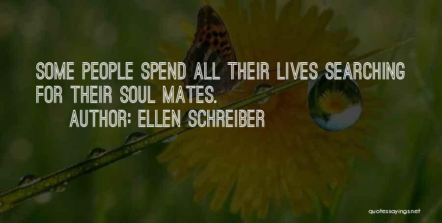 Soul Searching Quotes By Ellen Schreiber