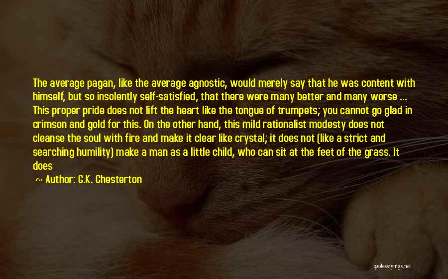 Soul Searching Quotes By G.K. Chesterton