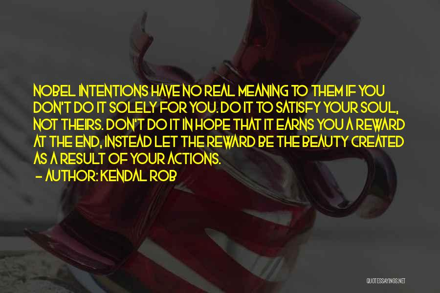 Soul Searching Quotes By Kendal Rob