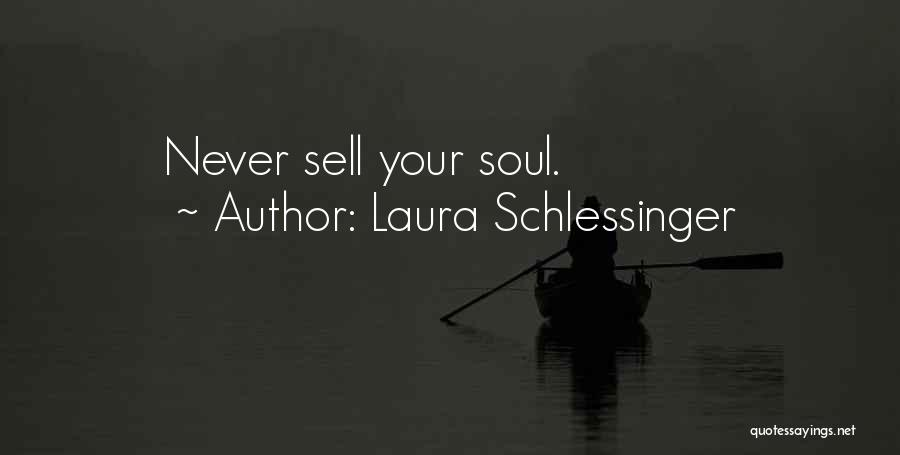 Soul Searching Quotes By Laura Schlessinger