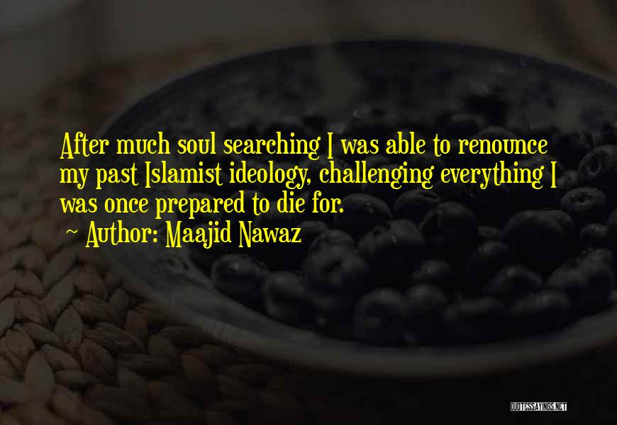 Soul Searching Quotes By Maajid Nawaz