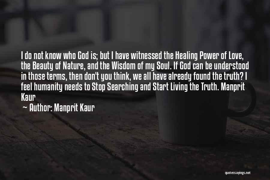 Soul Searching Quotes By Manprit Kaur
