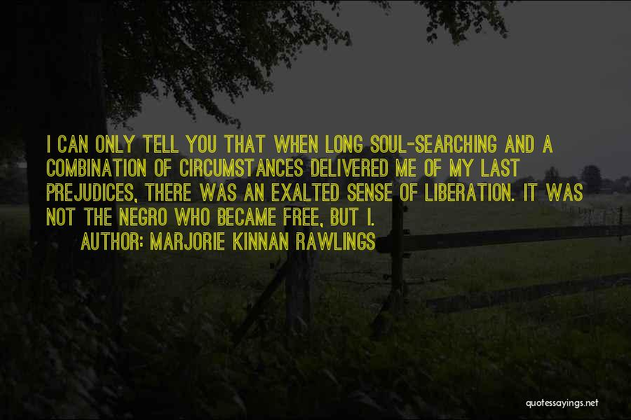 Soul Searching Quotes By Marjorie Kinnan Rawlings