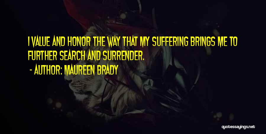Soul Searching Quotes By Maureen Brady