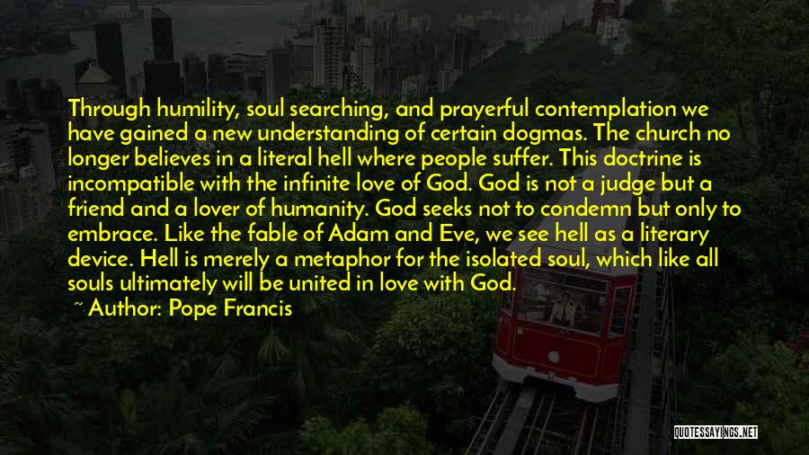 Soul Searching Quotes By Pope Francis