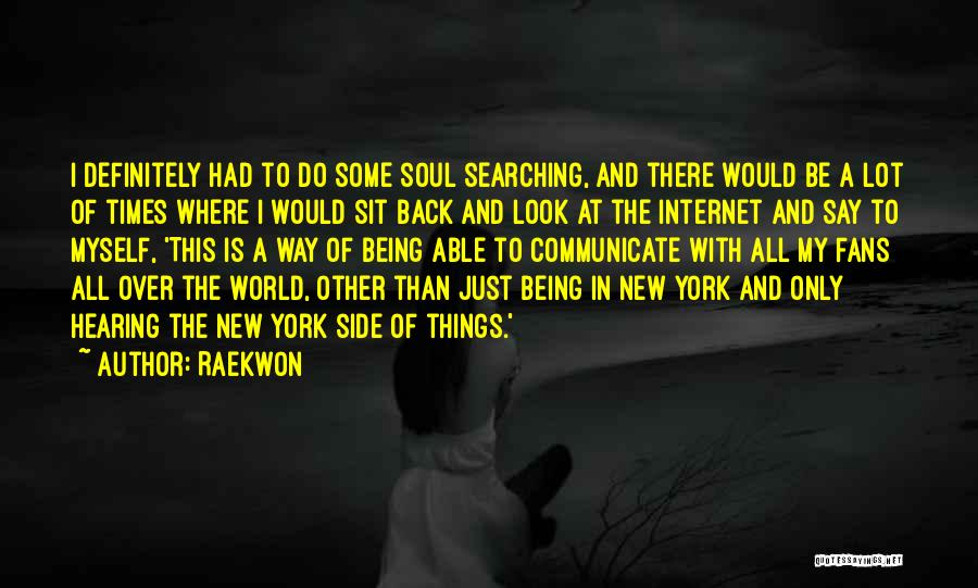Soul Searching Quotes By Raekwon