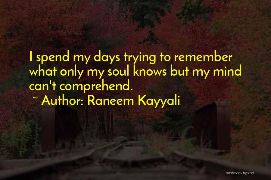 Soul Searching Quotes By Raneem Kayyali