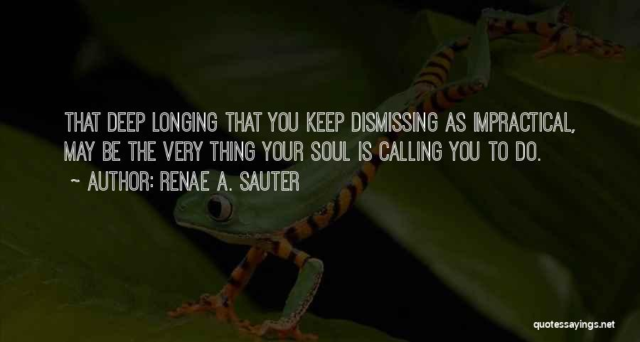Soul Searching Quotes By Renae A. Sauter