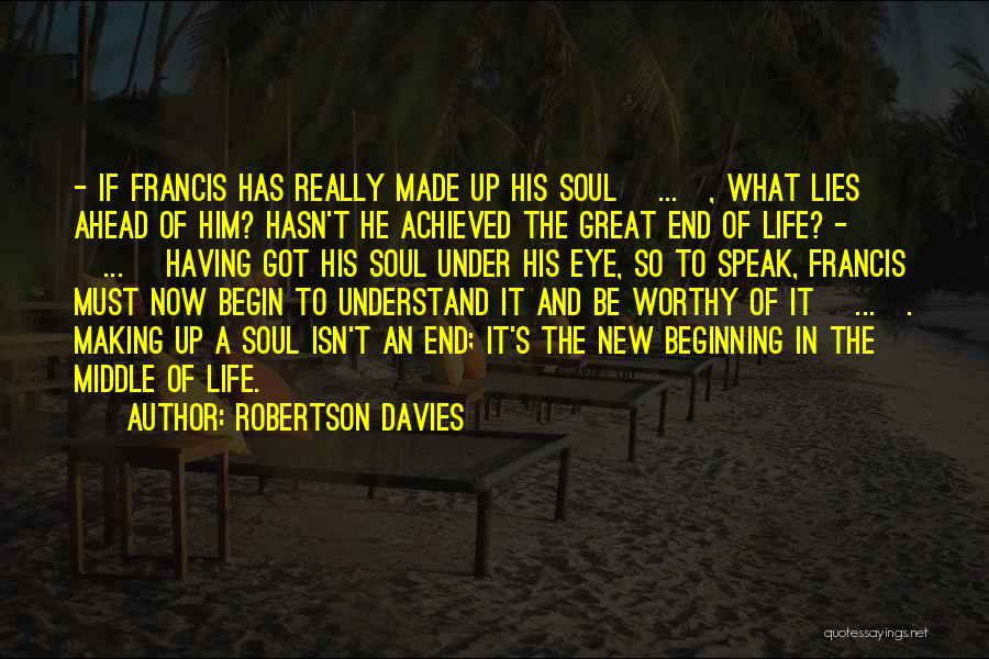 Soul Searching Quotes By Robertson Davies