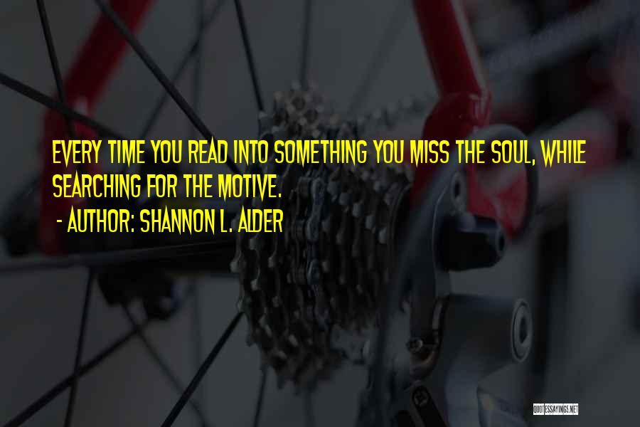 Soul Searching Quotes By Shannon L. Alder