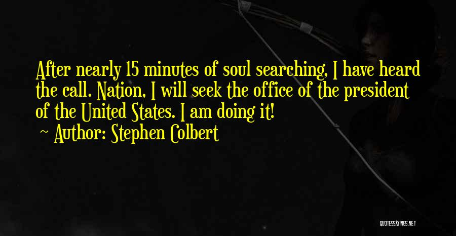Soul Searching Quotes By Stephen Colbert