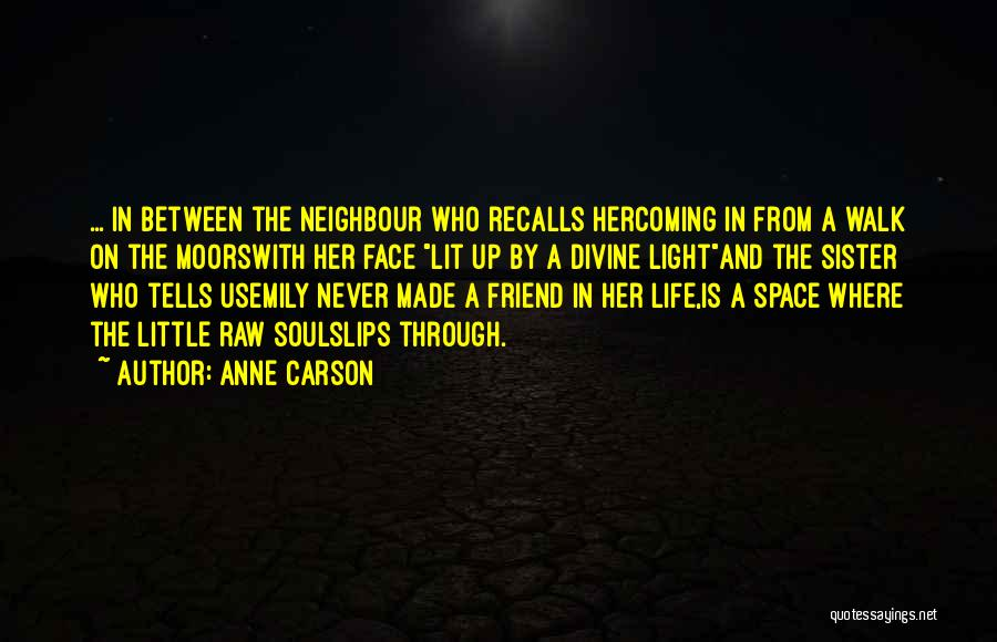 Soul Sister Friend Quotes By Anne Carson