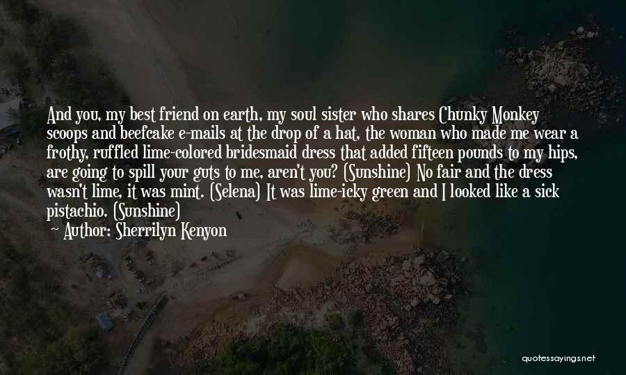 Soul Sister Friend Quotes By Sherrilyn Kenyon