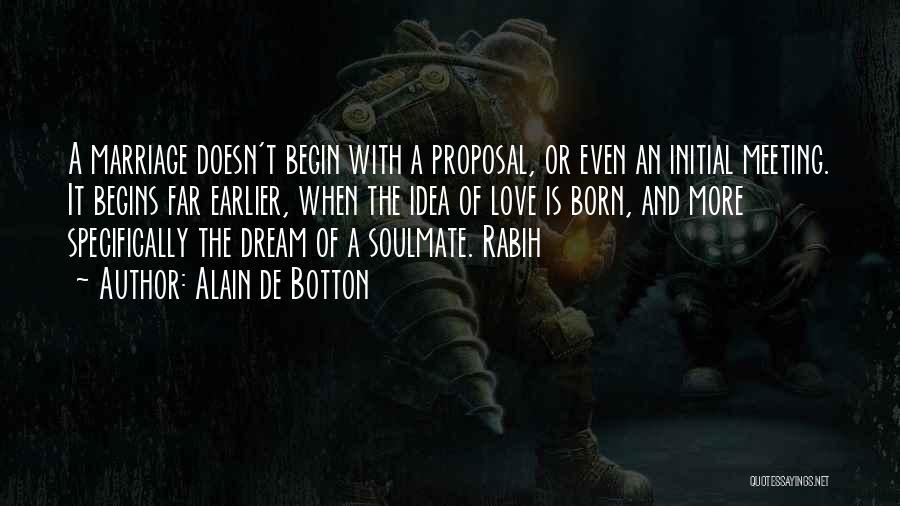 Soulmate Love Quotes By Alain De Botton
