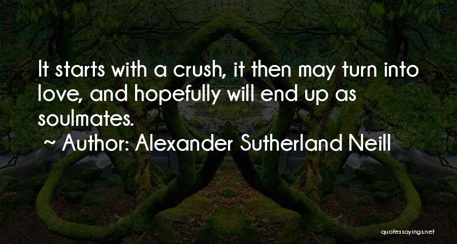 Soulmate Love Quotes By Alexander Sutherland Neill