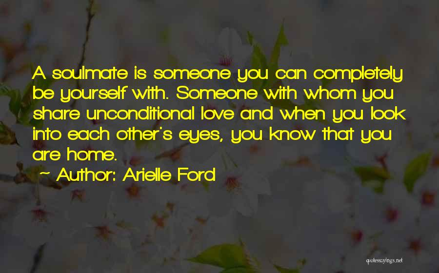 Soulmate Love Quotes By Arielle Ford
