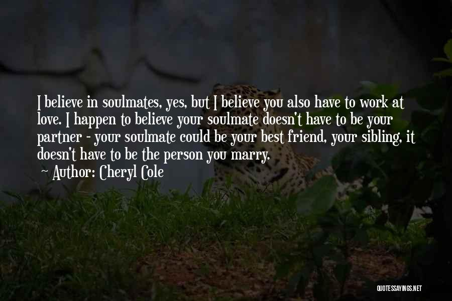 Soulmate Love Quotes By Cheryl Cole