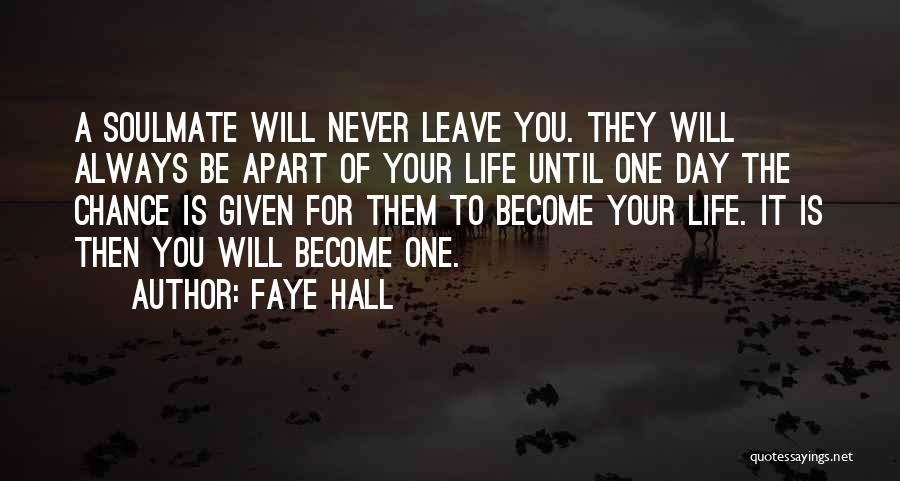 Soulmate Love Quotes By Faye Hall