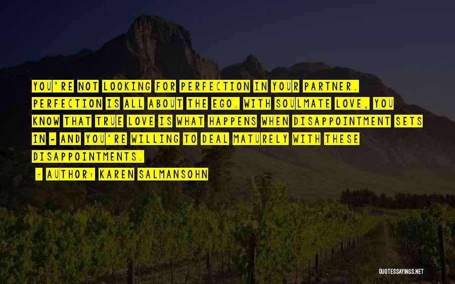 Soulmate Love Quotes By Karen Salmansohn