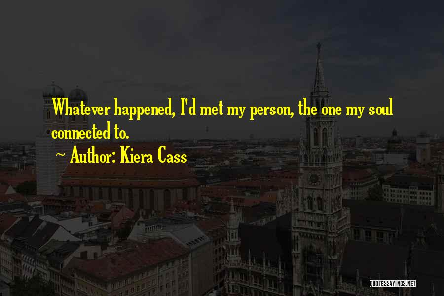 Soulmate Love Quotes By Kiera Cass