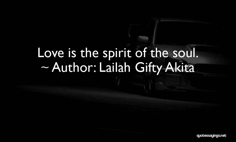 Soulmate Love Quotes By Lailah Gifty Akita