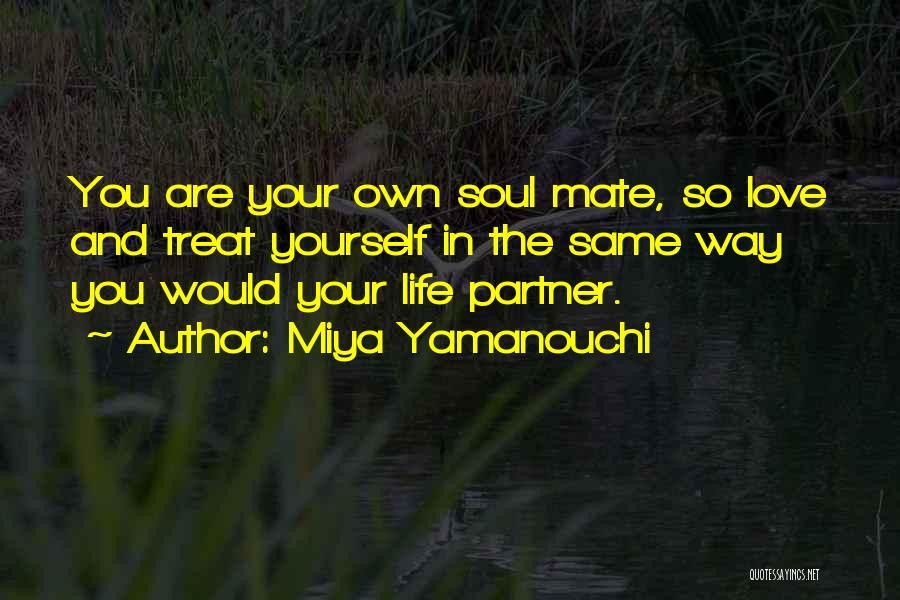 Soulmate Love Quotes By Miya Yamanouchi