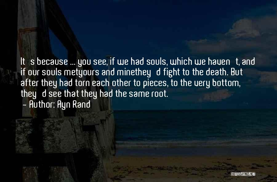 Souls After Death Quotes By Ayn Rand