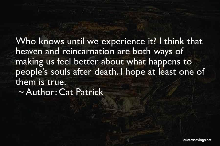 Souls After Death Quotes By Cat Patrick