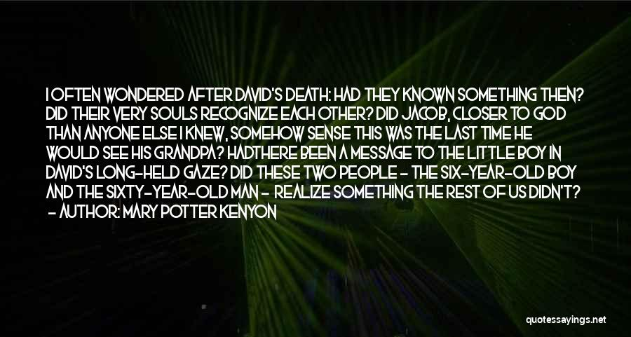 Souls After Death Quotes By Mary Potter Kenyon