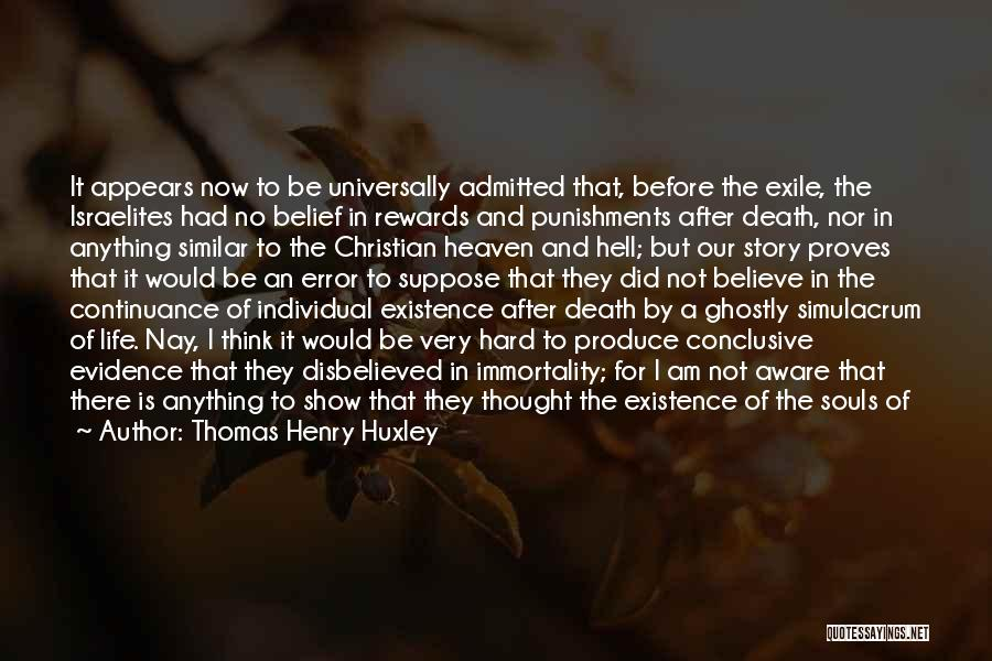 Souls After Death Quotes By Thomas Henry Huxley